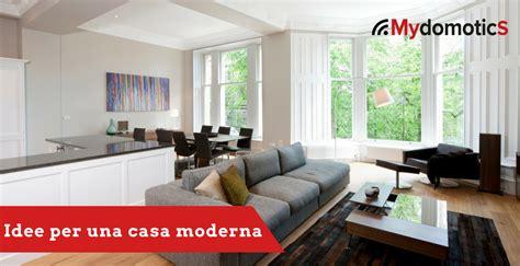 Idee Casa Moderna by Idee E Spunti Per Una Casa Moderna Mydomotics