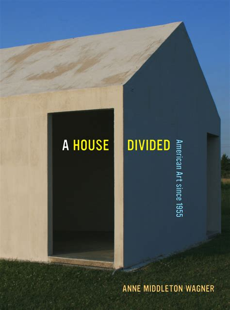 A House Divided by A House Divided American Since 1955 Nonsite Org