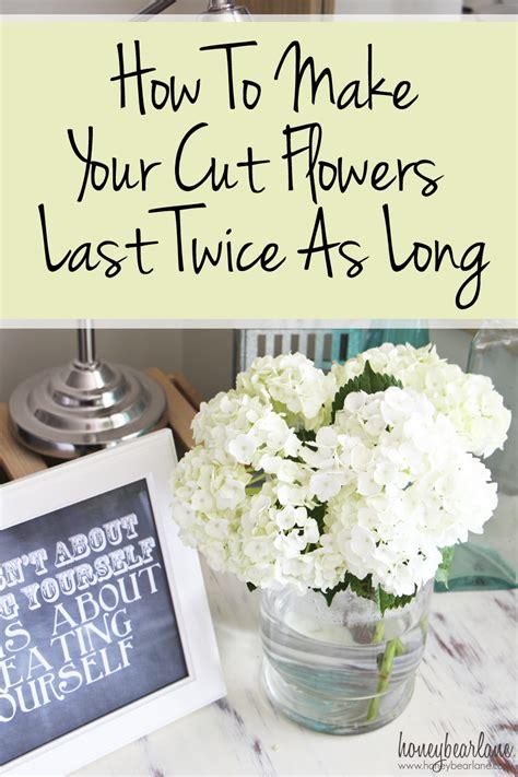 how long do flowers last how to care for cut flowers honeybear lane