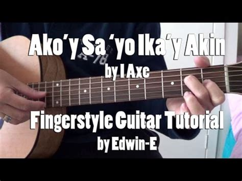 tutorial guitar dahil sayo ako y sayo at ika y akin by iaxe fingerstyle guitar