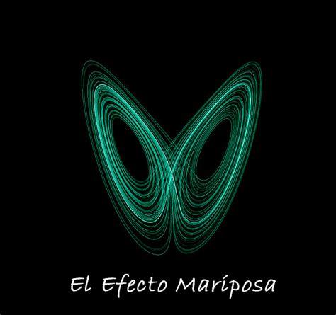imagenes efecto mariposa qu 233 es el efecto mariposa gu 237 a definitiva para entender