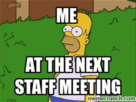 Staff Meeting Meme - staff meeting