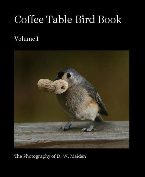 bird coffee table book coffee table bird book by the photography of d w maiden
