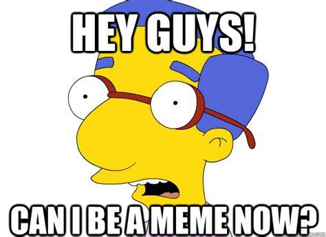 Milhouse Meme - hey guys can i be a meme now treachery of milhouse