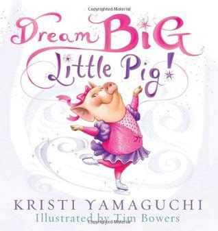 fig the dreaming pig books big pig by kristi yamaguchi reviews