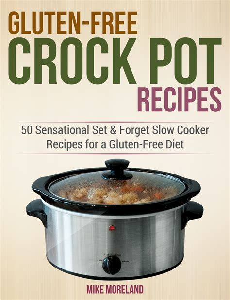 crock pot express recipes cookbook for everyone books gluten free crock pot recipes 50 sensational set forget