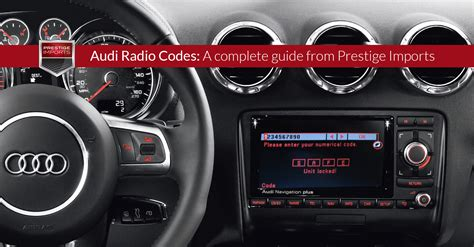 Bedienungsanleitung Audi Tt 8n by Audi Radio Codes A Complete Guide From Prestige Imports