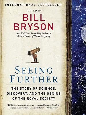 seeing further the story seeing further the story of science discovery and the genius of the royal society by bill