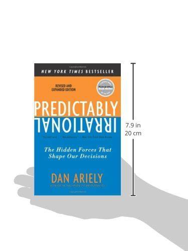 libro predictably irrational the hidden libro predictably irrational the hidden forces that shape our decisions di dan ariely