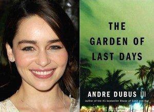 The Garden Of Last Days emilia clarke vai co estrelar the garden of last days ao