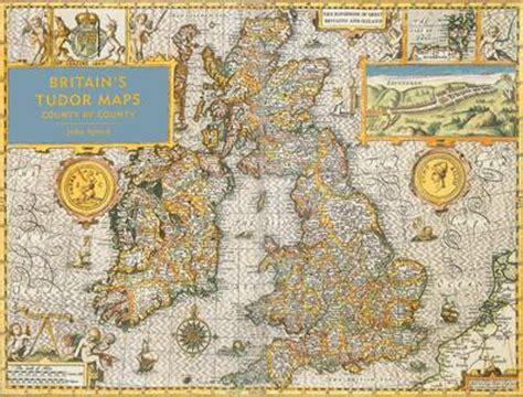libro britains tudor maps county britain s tudor maps county by county john speed foyles bookstore