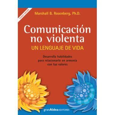 comunicacion no violenta un lenguaje de vida marshall rosenberg comprar el libro