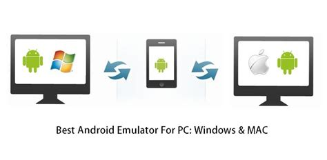 best android emulator for mac best android emulators for pc windows and mac os