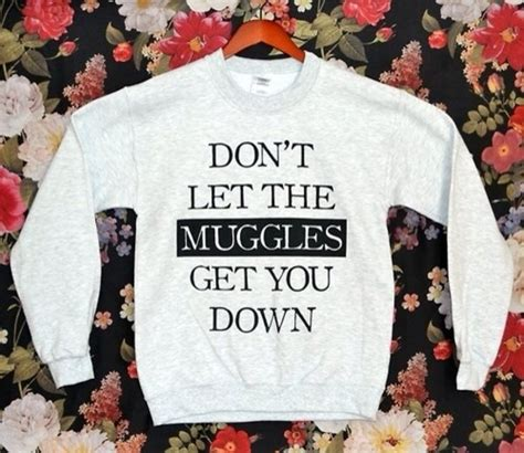 Sweater Harry Potter Muggle don t let the muggles get you sweatshirt clothes