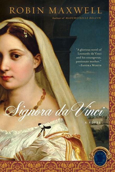 Caterina Da Vinci Also Search For Robin Maxwell Author And Screenwriter