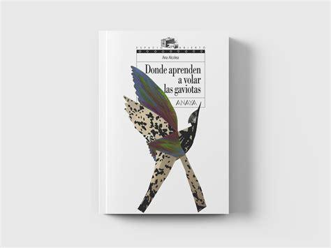 libro donde aprenden a volar donde aprenden a volar las gaviotas libros que importan