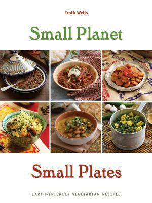 small planet foods appetizers courses dishes cookbooks food wine books