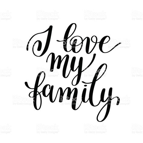 imagenes i love my family i love my family handwritten calligraphy positive quote to