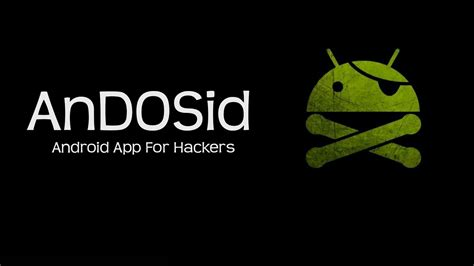 Android Hacks by Andosid Android App For Hackers Effect Hacking