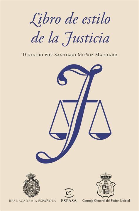 libro de estilo de la justicia real academia espa 241 ola