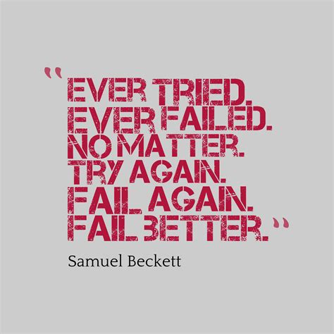 fail better tried failed no matter try again fail again