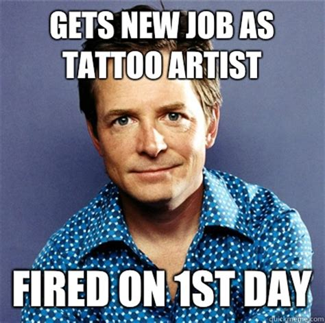 new tattoo meme gets new job as tattoo artist fired on 1st day awesome