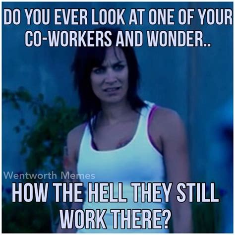 Meme About Work - wentworth memes captions pinterest memes humor and