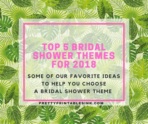 best bridal shower themes top 5 bridal shower themes for 2018 pretty printables ink
