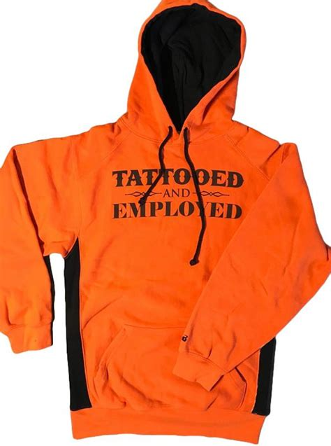 tattooed and employed hoodie s quot tattooed and employed quot hoodie by steadfast brand