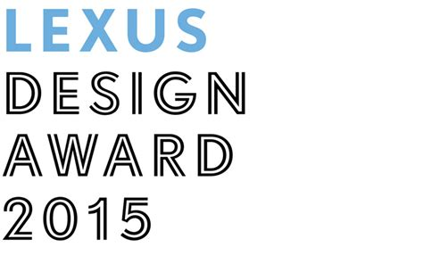 design competition for professionals 2015 lexus design award for design enthusiasts students