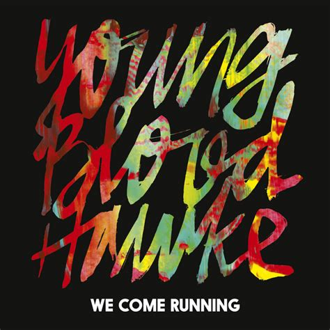 We Come We We youngblood hawke quot we come running quot dorsh musicdorsh