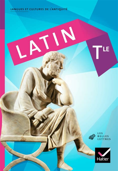 latin tle latin tle 233 d 2010 manuel de l 233 l 232 ve editions hatier