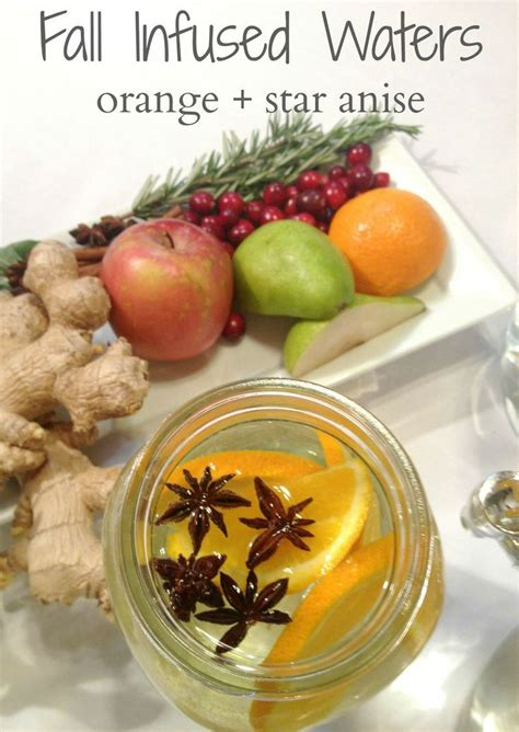 Fall Detox Ideas by Fall Infused Waters Orange Anise Fall Infused