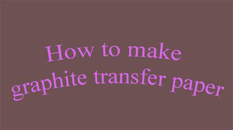 How To Make Graphite Transfer Paper - graphite transfer paper