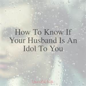 how to know if your husband is an idol to you