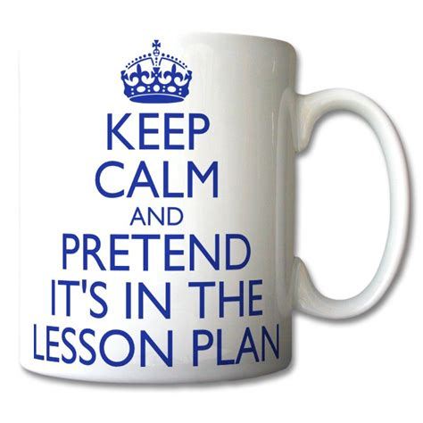design your own mug keep calm keep calm and pretend it s in the lesson plan mug