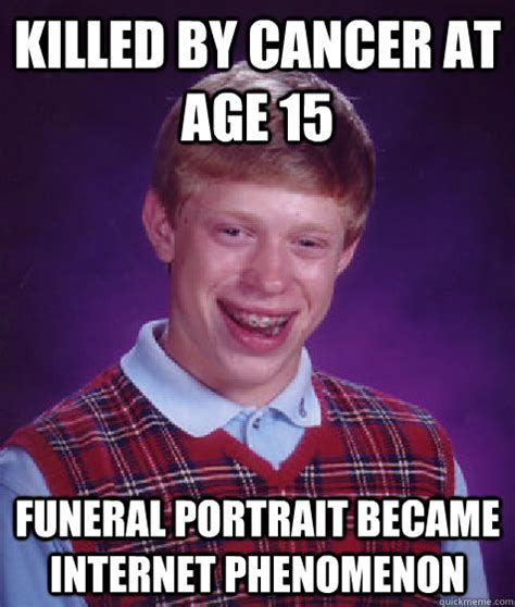 Portrait Meme - killed by cancer at age 15 funeral portrait became