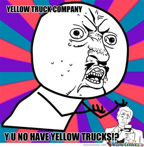 pin yellow truck memes best collection of funny pictures