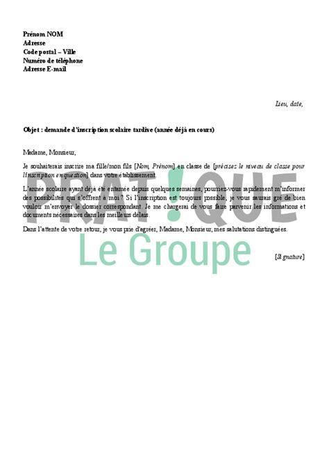 lettre officielle pour une demande d inscription lettre de demande d inscription scolaire tardive pratique fr