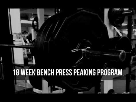 6 week bench press program my 18 week bench press peaking program youtube