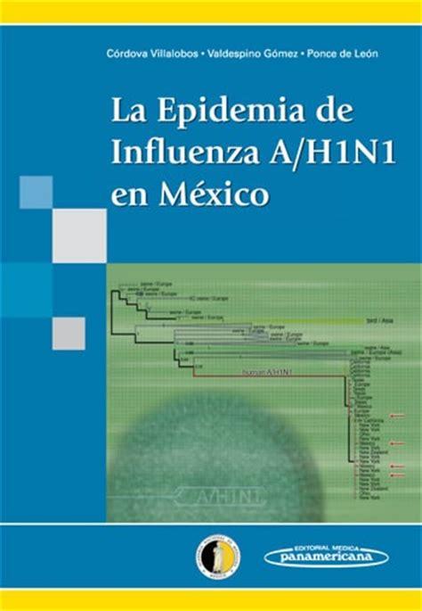 libros de viros en linea gratis la epidemia de influenza a h1n1 en m 233 xico