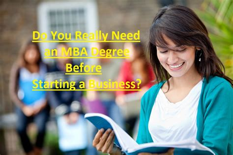 Startup Before Mba do you really need an mba degree before starting a