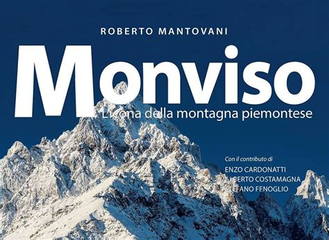 libreria della montagna in libreria il monviso raccontato da roberto mantovani