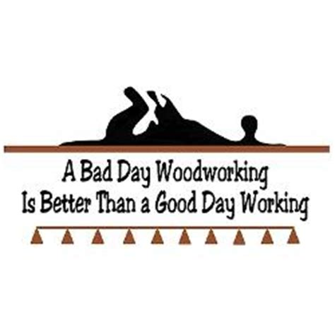 funny quotes  wood shop quotesgram