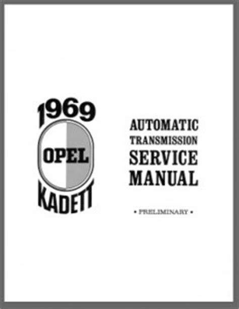 what is the best auto repair manual 1969 chevrolet camaro navigation system 1969 opel kadett automatic transmission service manual