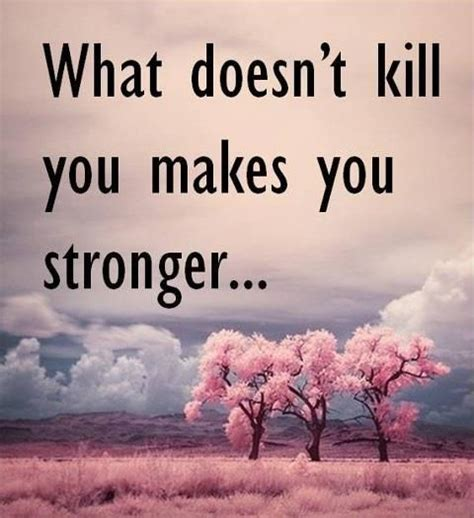 Doesn T An Mba by What Doesn T Kill You Makes You Stronger Wisdom
