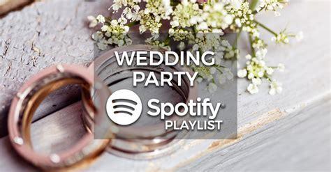 Wedding Party Music   Spotify Playlist   Partyrama Blog