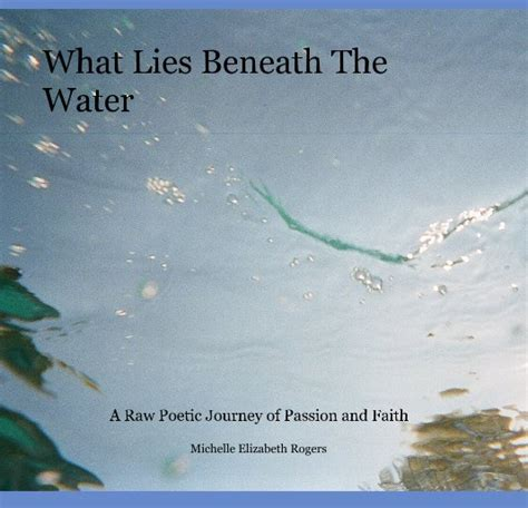 what lies beneath a memoir books what lies beneath the water by elizabeth rogers