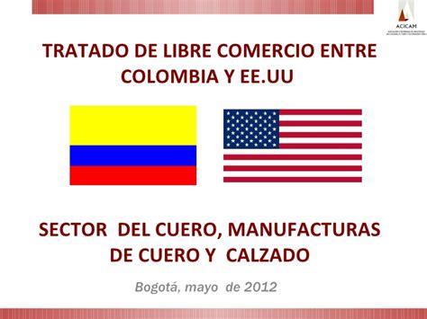 tlc colombia estados unidos y su incidencia en el sector 1 condiciones de acceso y oportunidades en el tlc con
