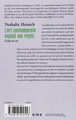 libro le mcontemporain pguy lecteur libro l art contemporain expos 233 aux rejets etudes de cas di nathalie heinich
